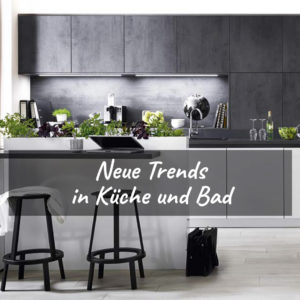 Natürlichkeit ist in – Neue Trends in Küche und Bad