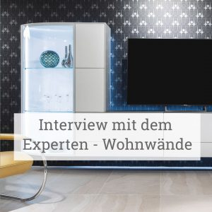 Interview mit dem Experten für Wohnwände