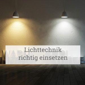 Lichttechnik richtig einsetzen