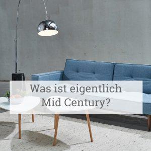 Was ist eigentlich Mid Century?