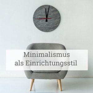Minimalismus als Einrichtungsstil