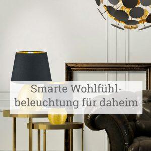 Smarte Wohlfühlbeleuchtung für daheim