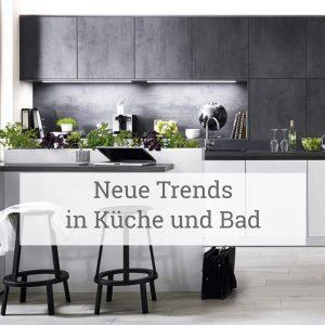 Neue Trends in Küche und Bad